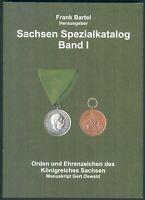Sachsen Spezialkatalog Band I Orden und Ehrenzeichen, Frank Bartel, 2011,