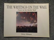 The Writings on the Wall Peace At The Berlin Wall Terry Tillman 1990 Paperback