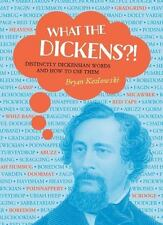 What the Dickens?! : Distinctly Dickensian Words and How to Use Them  NEW