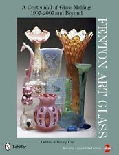 Fenton Art Glass: A Centennial of Glass Making 1907-2007 and Beyond (Hardback or