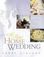 New Book - A Perfect Home Wedding : Inspirations for Planning Your Special Day