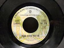 DEBBIE HAWKINS Mama never told me ( MONO )  WB 7838 WARNER PROMO