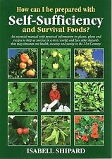 How Can I be Prepared with Self-sufficiency and Survival Foods? (Paperback)