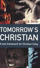 TOMORROW'S CHRISTIAN ___ ADRIAN B SMITH ___ BRAND NEW __ FREEPOST UK