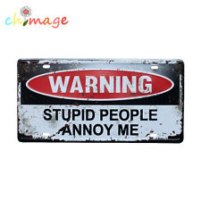 Stupid People Annoy Me CAR PLATE Vintage Tin Sign Bar pub home Wall Decor Plaque