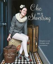 New listing Chic on a Shoestring: Simple to Sew Vintage-Style Accessories - Mary Jane Baxter