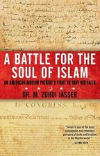 A Battle for the Soul of Islam: An American Muslim Patriot's Fight to Save His F