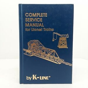 Complete Service Manual For Lionel Trains by K-Line Model Toy Trains Book