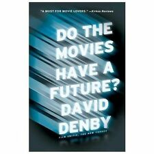 Do the Movies Have a Future? by David Denby (2013, Paperback)