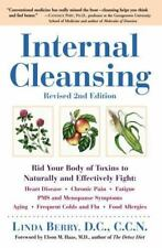 Internal Cleansing : Rid Your Body of Toxins to Naturally and Effectively Fight