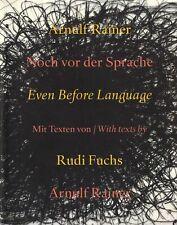 Arnulf Rainer: Even Before Language (Noch vor der Sprache)