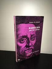 Manuel de Dieguez RABELAIS PAR LUI MEME écrivains de toujours 1960 SEUIL - CA17B