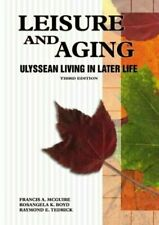 Leisure and Aging Ulyssean Living Later in Life 3rd Ed by Francis McGuire