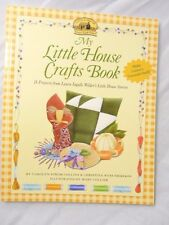My Little House Crafts Book : 18 Projects from Laura Ingalls Wilder's by...
