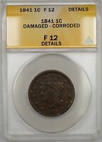 1841 Braided Hair Large Cent 1c Coin ANACS F-12 Details Damaged-Corroded PRX