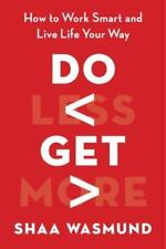 Do Less, Get More: How to Work Smart and Live Life Your Way-ExLibrary