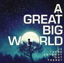 A Great Big World - Is There Anybody Out There? (NEW CD)