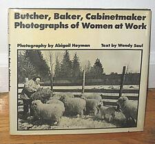 SIGNED Abigail Heyman Butcher Baker Cabinetmaker Photographs of Women at Work HC