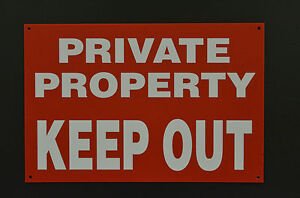 Private Property Keep Out 850 Micron Plastic / 3mm Metal Sign - Choice Of Sizes