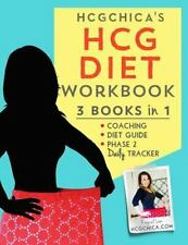 Hcgchica's Hcg Diet Workbook: 3 Books in 1 - Coaching, Diet Guide, and Phase 2 D
