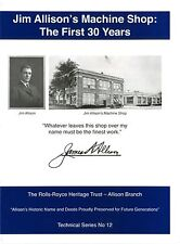 The Rolls-Royce Heritage Trust: Jim Allison's Machine Shop: The First 30 years.