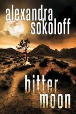 BITTER MOON - SOKOLOFF, ALEXANDRA - NEW PAPERBACK BOOK