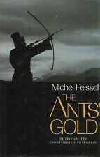 The Ant's Gold -The discovery of the Greek El Dorado - Michel Peissel - Hardback