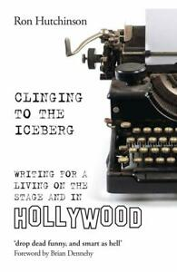 Clinging to the Iceberg by Ron Hutchinson Paperback