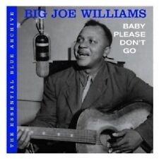 BIG JOE WILLIAMS - THE ESSENTIAL BLUE ARCHIVE:BABY PLEASE DON'T GO CD BLUES NEU