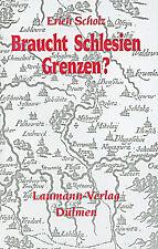 Braucht Schlesien Grenzen? von Erich Scholz