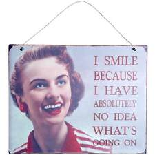 RETRO METAL SIGN VINTAGE 1950'S HUMOUR 'I SMILE BECAUSE ..' WALL HANGING PLAQUE