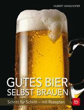 Gutes Bier selbst brauen: Schritt für Schritt - mit Rezepten Hubert Hanghof ...
