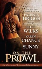 On the Prowl by Patricia Briggs, Eileen Wilks, Karen Chance, Sunny
