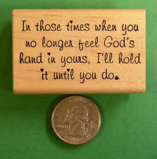 In Those Times....-  Wood Mounted Rubber Stamp for Friendship and Encouragement