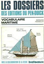 Livre les dossiers des éditions du Pen-Duick  vocabulaire maritime B.Rosselot