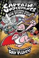 Captain Underpants 12 and the Sensational Saga of Sir Stinks-a-Lot New Paperback