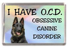 "German Shepherd Dog / Alsatian Fridge Magnet ""I HAVE O.C.D.""  by Starprint"