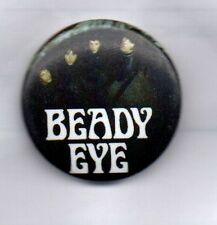 BEADY EYE BUTTON BADGE English Rock Band  Different Gear Still Speeding 25mm Pin