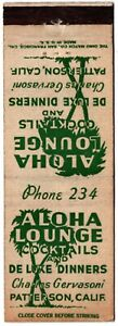 ALOHA LOUNGE COCKTAILS and DINNERS PATTERSON CA 20 FS MATCHBOOK COVER PHONE 234
