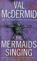 The Mermaids Singing By Val McDermid. 9780007848829
