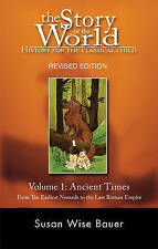 The Story of the World: History for the Classical Child: Volume 1: Ancient Times