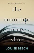 The Mountain in My Shoe by Louise Beech (2016, Paperback)