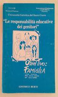 LE RESPONSABILITA' EDUCATIVE DEI GENITORI - Autori Vari - Editrice Berti, 1990