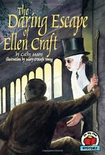 The Daring Escape of Ellen Craft (On My Own History) by Cathy Moore