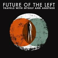 Future Of The Left - Travels With Myself And Another [CD]