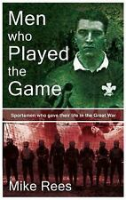 MEN WHO PLAYED THE GAME - REES, MIKE - NEW HARDCOVER BOOK