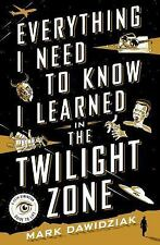 EVERYTHING I NEED TO KNOW I LEARNED IN THE TWILIGHT ZONE - DAWIDZIAK, MARK - NEW