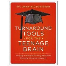 Turnaround Tools for the Teenage Brain by Eric Jensen & Carole Snider Paperback
