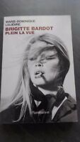 "Brigitte Bardot M Dominique Lelièvre "" Plein La "" Flammarion 2012 IN 8 Tbe"