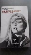 "BRIGITTE BARDOT M-DOMINIQUE LELIEVRE ""PLEIN LA VUE"" FLAMMARION 2012 IN 8 TBE"